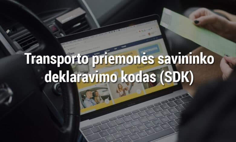 Transporto priemonės savininko deklaravimo kodas (SDK kodas)